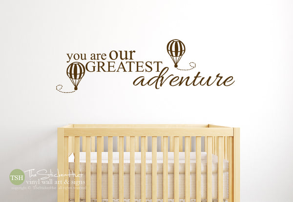You Are Our Greatest Adventure Hot Air Balloons Decal Sticker - #1828