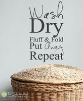 Wash Dry Fluff & Fold Put Away Repeat Vinyl Decal Sticker - #1872