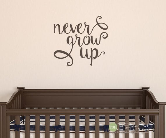 Never Grow Up Decal Sticker - #1882
