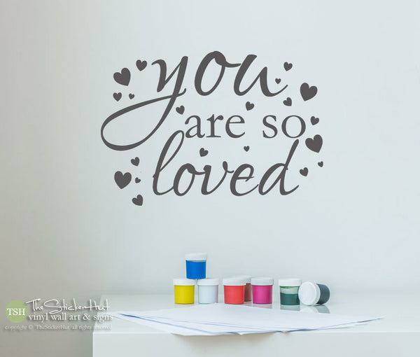 You Are So Loved with Hearts Decal Sticker - #1963