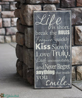 Life is Short Break the Rules Forgive Quickly Kiss Slowly - Home Decor Sign - Wall Art - Wall Sign - Wall Sign Saying Distressed Wooden Sign