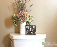 Ready Aim Fire! Bathroom Wood Sign M010