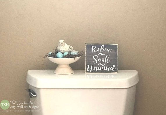 Relax Soak Unwind Wood Sign -  M012