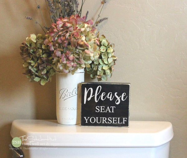Please Seat Yourself Bathroom Wood Sign - M026