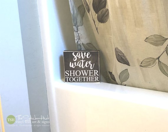 Save Water Shower Together Wood Sign - M048