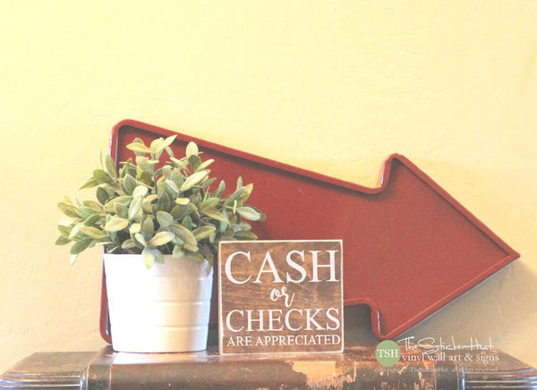 Cash or Checks Are Appreciated Wood Sign Block - Home Decor - Wooden Sign - Wood Signs - Quotes - Small MiniBlock M074