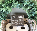 Alexa Clean The Bathroom Mini Block Wood Sign - M079