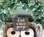 Have a Nice Poop Bathroom Sign Wood - M081