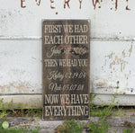Fancy First We Had Each Other Then We Had You Now We Have Everything Wood Sign - S114