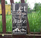 Let Them Sleep for When They Wake They Will Wood Sign - S147