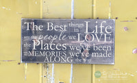The Best Things in Life Are The People We Love Wood Sign - S161