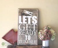 Lets Get Ready to Tumble Wood Sign - S278