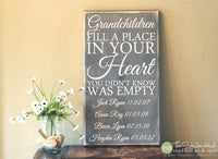 Grandchildren Fill A Place In Your Heart You Didn't Know Was Empty With Custom Names & Dates Wood Sign -S285