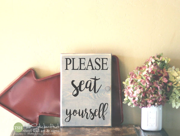 Please Seat Yourself Wood Sign - S298