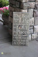 The Best Things in Life Are The People We Love Wood Sign - S54