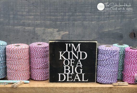 I'm Kind of a Big Deal Wood Sign Mini Block - M005