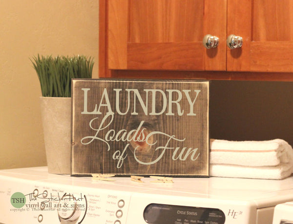 Laundry Loads of Fun Wood Sign -  S116