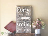 Every Day Is a New Beginning Take a Deep Breath Smile and Start Again Wood Sign - Distressed Wooden Sign - Home Decor - Gift Ideas S236