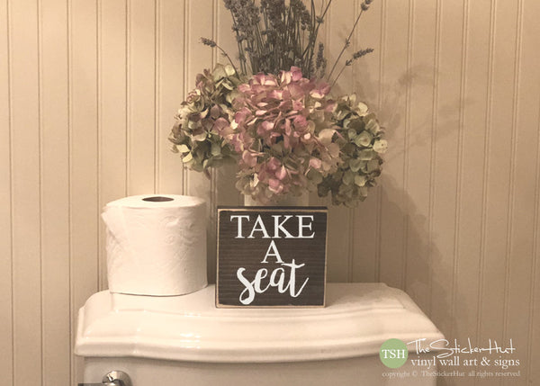Take a Seat Mini Bathroom Sign  M057