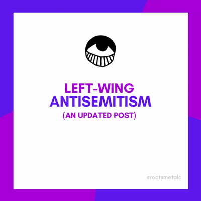left-wing antisemitism (an updated post)