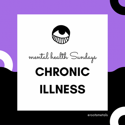 mental health Sundays: chronic illness