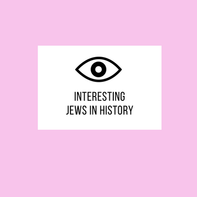interesting Jews in history, parts I and II