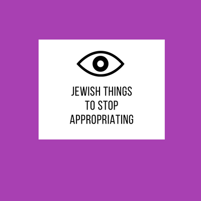 Jewish things to stop appropriating