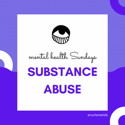 mental health Sundays - substance abuse