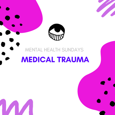 mental health Sundays: medical trauma
