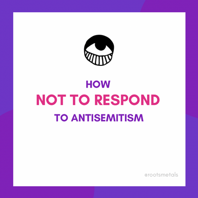 how not to respond to antisemitism