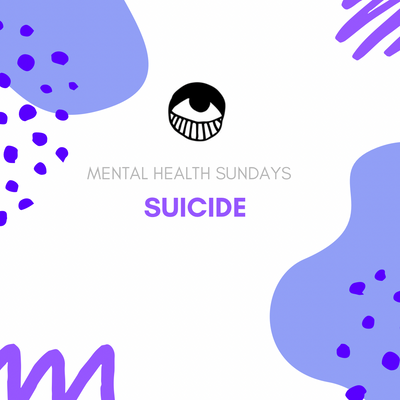 mental health Sundays: su*cide
