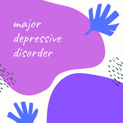 mental health Sundays #13 - major depressive disorder