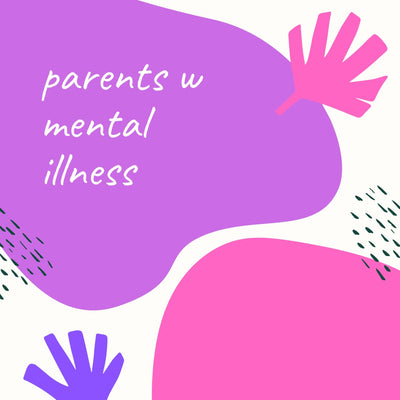 mental health Sundays #12 - parents with mental illness
