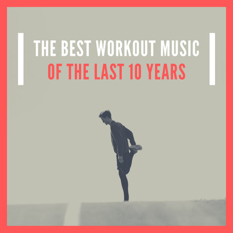 The Best Workout Music of the Last 10 Years: 100 Song List & 20 Downloadable Remixes