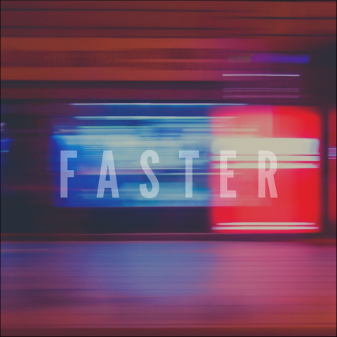 Faster (Digital Download)