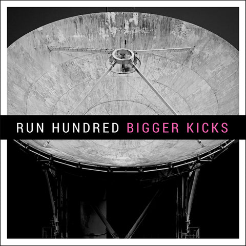 Run Hundred Bigger Kicks (Digital Download)