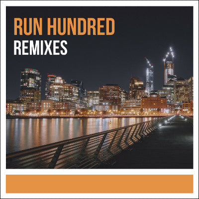 Run Hundred Remixes (Top 100 List & 20 Downloads)
