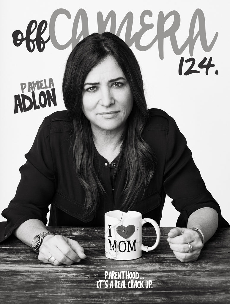 Off Camera 124 Pamela Adlon