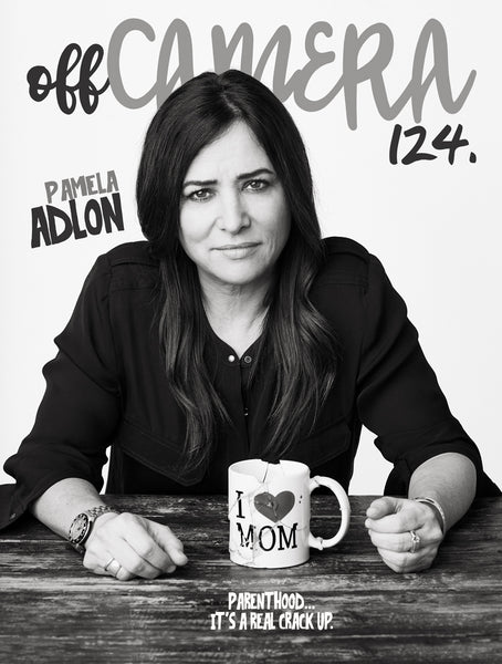 Digital Version - Off Camera 124 Pamela Adlon