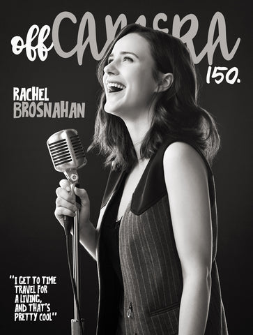 Digital Version - Off Camera 150 Rachel Brosnahan