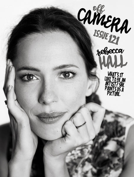 Digital Version - Off Camera 121 Rebecca Hall