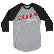 Load image into Gallery viewer, C.R.E.A.M. 3/4 Sleeve Shirt
