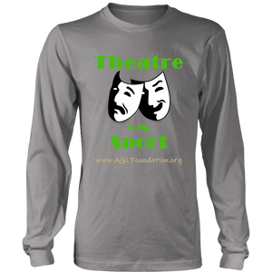 AGL Foundation Theatre is my Sport Long Sleeve T Shirt