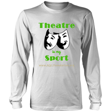 Load image into Gallery viewer, AGL Foundation Theatre is my Sport Long Sleeve T Shirt