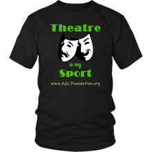 Load image into Gallery viewer, AGL Foundation Theatre is my Sport T Shirt