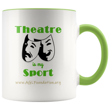 Load image into Gallery viewer, AGL Foundation Theatre is my Sport Coffee Mug