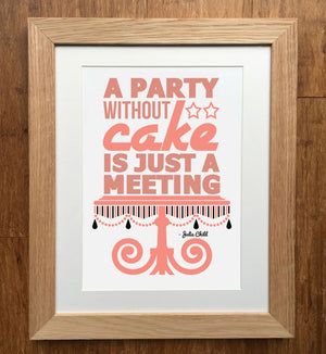 A Party Without Cake Julia Child Print
