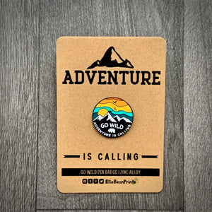Go Wild Adventure Is Calling Enamel Pin Badge