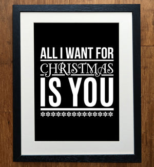 All I Want For Christmas Is You Print