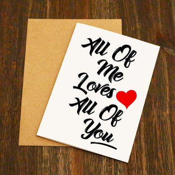 All Of Me Loves All Of You Valentine's Card